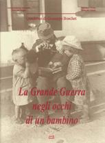 La grande guerra nel diario di un bambino di 4 anni.La grande guerra nel diario di un bambino di 4 anni. La Grande Guerra sul Grappa nel diario di un bambino.