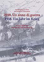 1918 Un anno di guerra. Ein jahr im Krieg