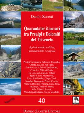 Quarantatre itinerari tra Prealpi e Dolomiti del Triveneto DBS Zanetti Editore