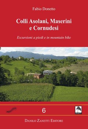 Colli Asolani Maserini e Cornudesi. Escursioni a piedi e in mountain bike