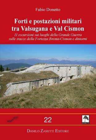 Forti e postazioni militari tra Valsugana e Val Cismon.