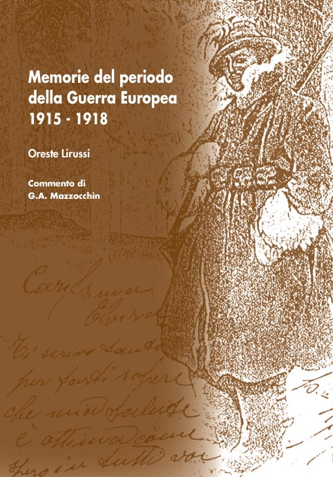 Memorie del periodo della Guerra Europea 1915-1918 - grande guerra