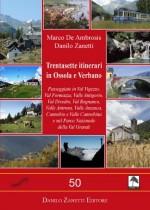 Passeggiate in Val Vigezzo, Val Formazza, Valle Antigorio, Val Divedro, Val Bognanco, Valle Antrona, Valle Anzasca, Cannobio e Valle Cannobina e nel Parco Nazionale della Val Grande.