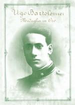 Grande Guerra. Ugo Bartolomei. Medaglia in oro