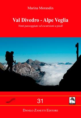 Val Divedro - Alpe Veglia Venti passeggiate ed escursioni a piedi
