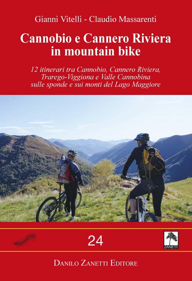 12 itinerari tra Cannobio, Cannero Riviera, Trarego-Viggiona e Valle Cannobina sulle sponde e sui monti del Lago Maggiore
