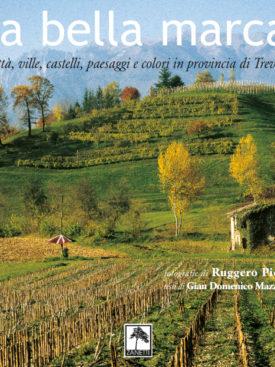 un viaggio per parole e immagini dedicato a Treviso e alla Marca Trevigiana