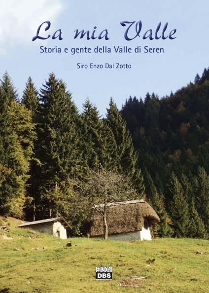 Storia e gente della Valle di Seren del Grappa.