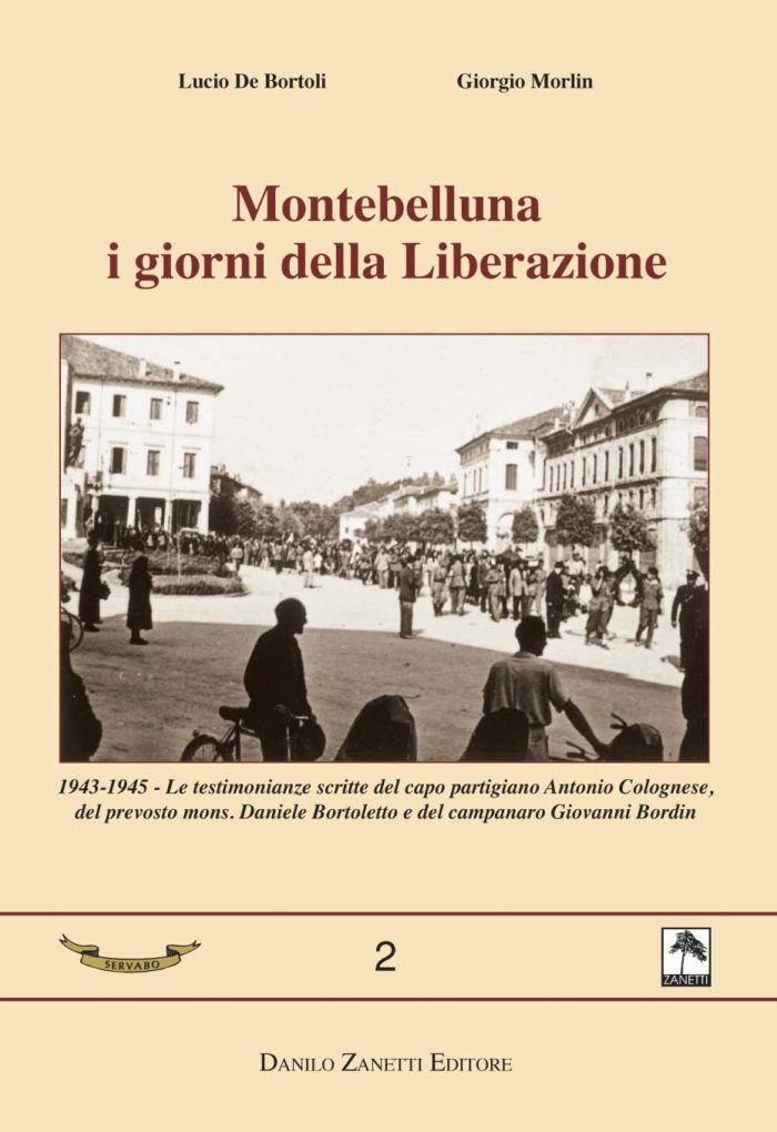 1943-1945. Le testimonianze sulla liberazione di Montebelluna (TV)