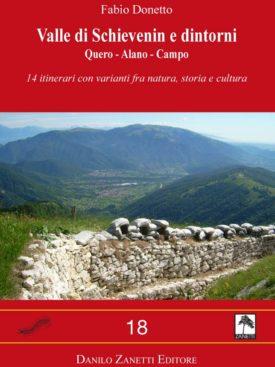 Valle di Schievenin e dintorni.Quero - Alano - Campo. Itinerari.