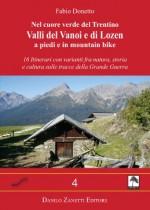 16 Itinerari a piedi e in mountain bike con varianti fra natura, storia e cultura sulle tracce della Grande Guerra.