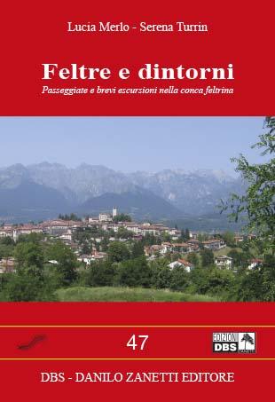 Itinerari ed escursioni a Feltre e dintorni_www.dbszanetti.it