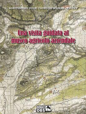 La guida al museo agricolo di Grum, alle porte delle Dolomiti