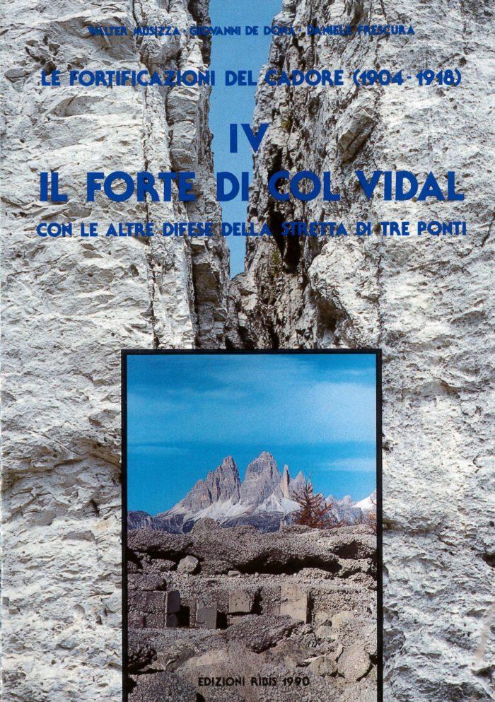 Grande Guerra- Forti, postazioni, ricoveri e strade di Col Vidal con le altre difese della stretta di Tre Ponti in Cadore.