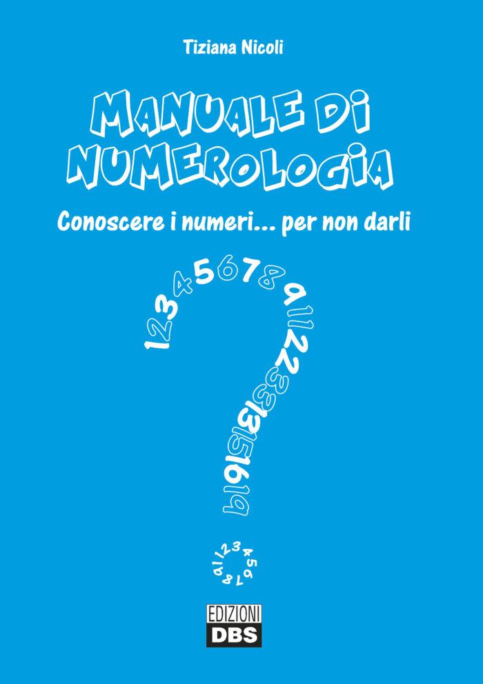 Numerologia: il linguaggio segreto dei numeri spiegato passo passo, per imparare a leggere i significati nascosti nel mondo che ci circonda.