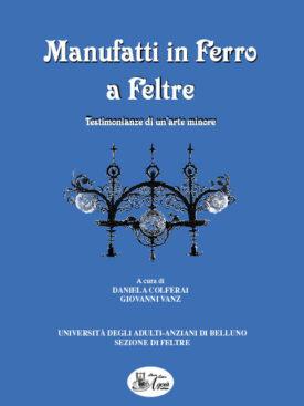 Foto e descrizioni di oggetti caratteristici in ferro battuto visibili passeggiando a Feltre e in particolare nella storica cittadella.