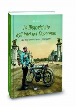 La passione per la motocicletta attraverso le evoluzioni sociali e culturali di fine Ottocento e inizio Novecento. Italiano inglese e tedesco.
