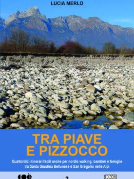 Quattordici escursioni tra Santa Giustina Bellunese e San Gregorio nelle Alpi, dedicate anche agli escursionisti meno esperti.