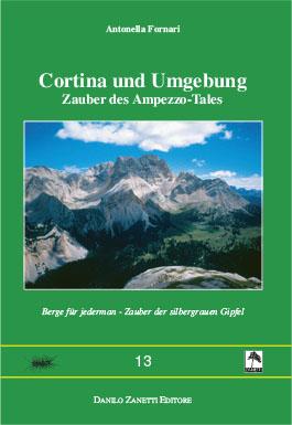 Cortina und Umgebung. Berhe für jederman. Zauber der silbergrauen Gipfel.