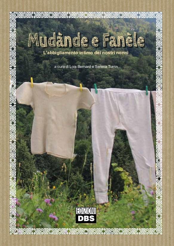 Storia del vestire intimo - e non solo - in area alpina. Un viaggio tra mutande mutandoni e calzamaglie alla scoperta delle radici del presente.