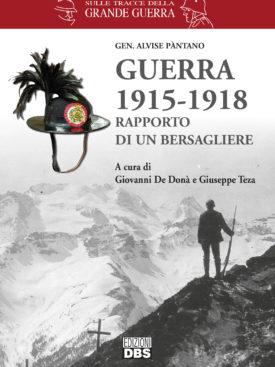 I bersaglieri nella Grande Guerra: dall'Isonzo alle Dolomiti alla ritirata di Caporetto gli eventi narrati dal Generale Pàntano nel suo memoriale inedito.
