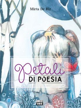 Mirta De Riz - Edizioni DBS Petali di poesia