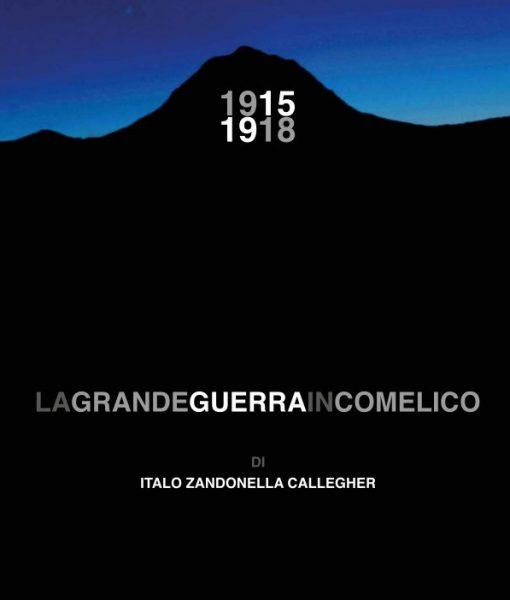 La Grande Guerra in Comelico raccontata da Italo Zandonella Callegher