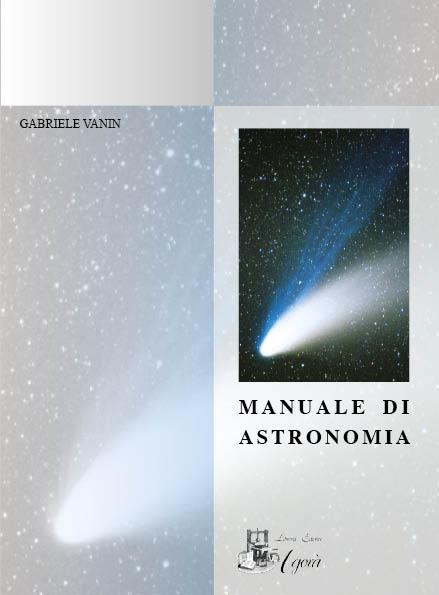 Un testo formativo aggiornato sullo sviluppo dell'astronomia. Offre indicazioni utili all'osservazione personale del cielo.