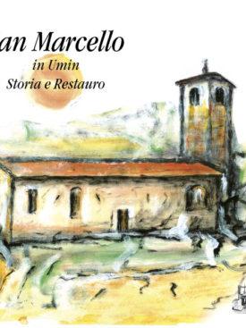Il tema centrale di questo libro è la chiesa di San Marcello di Umin, con la sua valenza religiosa, artistica e architettonica.