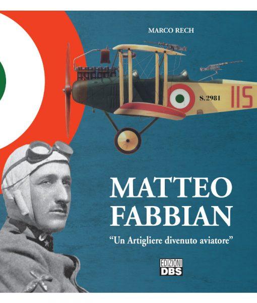 Matteo Fabbian. Un artigliere divenuto aviatore_Edizioni DBS