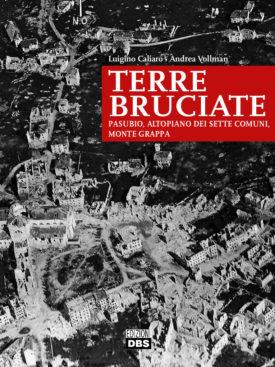 Pasubio, Altopiano dei Sette Comuni, Monte Grappa: viaggio nella terra che non c'è più, prima durante e dopo la Grande Guerra. Libro fotografico.