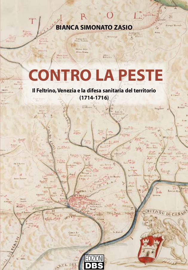 Contro la peste. Difese di Venezia contro la peste a Feltre e nel Feltrino.