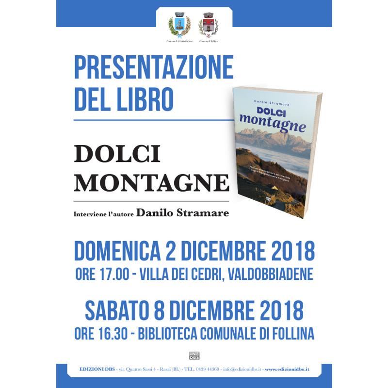 Dolci Montagen: presentazione il 2 dicembre a Valdobbiadele e l'8 dicembre a Follina